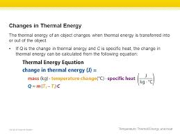 changes in thermal energy the thermal energy of an object changes when thermal energy is transferred
