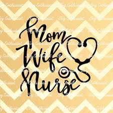 Mom Wife Nurse SVG Nursing SVG Stethoscope SVG Mother Svg | Etsy