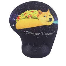 doge taco follow your dreams. Exellent Your Amazoncom  Memory Foam Mousepad With Wrist Support Doge In Taco Galaxy  Space Fllow Your Dream Amusing Mouse Pad Rest Super NonSlip PU Base  On Follow Dreams Y