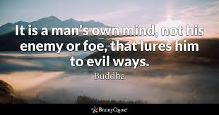 Siddhartha Quotes Awesome It Is A Man's Own Mind Not His Enemy Or Foe That Lures Him To Evil