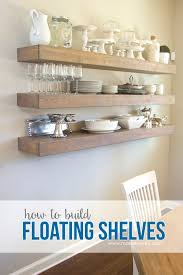 Floating Shelf Design Plans How To Build Simple Floating Shelves For Any Room In The