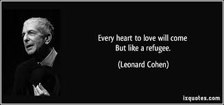Refugee Quotes Enchanting Refugee Quotes Fascinating Every Heart To Love Will Come But Like A