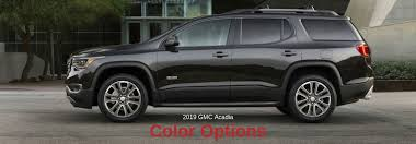 2019 Gmc Yukon Color Chart How Many Color Options Are There For The 2019 Gmc Acadia