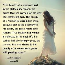 Quotes For A Beautiful Woman Best Of Audrey Hepburn The Beauty Of A Woman Quote Pictures Photos And