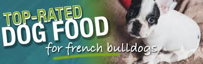 Dog Food Rating Chart 2013 Best Dog Food For A French Bulldog Puppies Adults