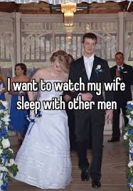 i want to watch my wife sleep other men