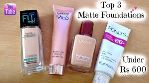 top 3 matte foundations for oily skin in summers affordable foundations under rs 600 for summers