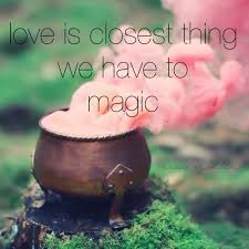 Love Is The Closest Thing We Have To Magic ✨ On We Heart It Enchanting Magical Love Quotes