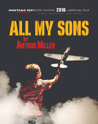 galaxy series presents arthur miller s all my sons news sons the 1947 play about conflicting loyalties and the aftermath of war that was the first big success for famous american playwright arthur miller
