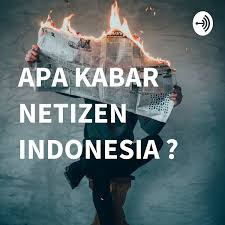 Apa Kabar Netizen Indonesia A Podcast On Anchor