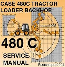 wiring diagram for a 480b case backhoe simple wiring diagram site case 480c service manual parts catalogs manual best set 2 manuals case 580k backhoe wiring