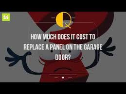 How Much Does It Cost To Replace A Panel On The Garage Door? - YouTube