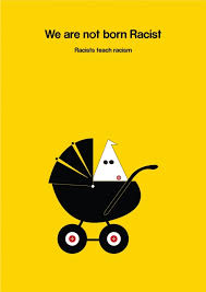"best inoculation for racism images historical  we are not born racist ""racism is born at home "" the idea behind"