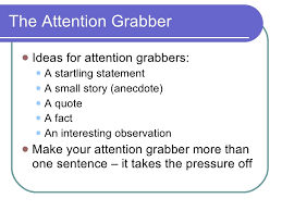 paragraph essay construction 6 the attention grabber