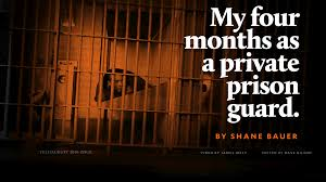 my four months as a private prison guard a mother jones my four months as a private prison guard a mother jones investigation mother jones