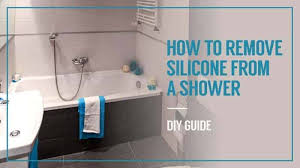how to remove silicone from a shower