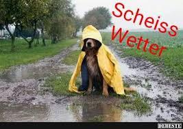 Schei Wetter Sprüche Scheiß Wetter Wetter Regen Und Wetter