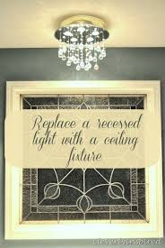 replace recessed light with ceiling light cleverlyinspired 2
