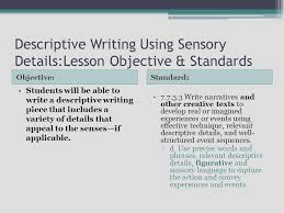 descriptive writing using sensory details lesson objective  descriptive writing using sensory details lesson objective standards