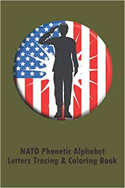Can you name the code words for each letter in the nato phonetic alphabet? Amazon Com Nato Phonetic Alphabet Letters Tracing Coloring Book Military Veteran American Flag Cover Military Kid Lined Writing Notebook Abc Handwriting My Abc Preschool Prek Kindergarten Student 9798634637204 Blessing Bravo Books