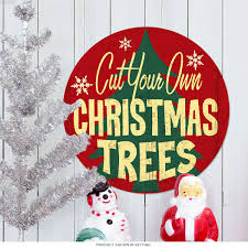 Christmas Signs Christmas Trees Cut Your Own Steel Holiday Sign Christmas Signs