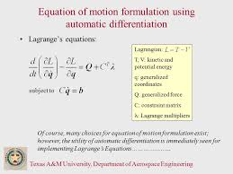 4 texas a m university department of aerospace engineering equation of motion formulation using automatic diffeiation lagrange s equations subject to