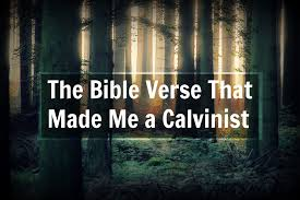 The Bible Verse That Made Me A Calvinist Jack Lee