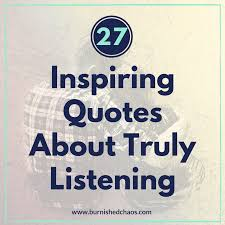 Listening Quotes Delectable 48 Inspiring Quotes About Truly Listening Burnished Chaos
