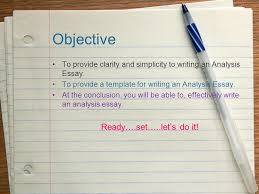 the analysis essay objective to provide clarity and simplicity to  objective to provide clarity and simplicity to writing an analysis essay