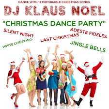 Christmas Dance Party (14 Christmas Dance Versions of Christmas Songs) by  DJ Klaus Noel on Apple Music