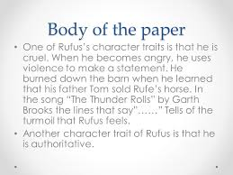 character trait essay prompt prompt analysis of a literary  body of the paper one of rufus s character traits is that he is cruel