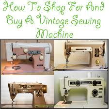 How To Shop For and Buy A Vintage Sewing Machine - The Quilting ... & how to shop for and buy a vintage sewing machine. Adamdwight.com