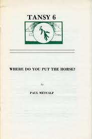where do you put the horse essays paul metcalf first edition where do you put the horse essays