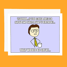 Funny Birthday Card Office Space Meme Card That by PithyDiction via Relatably.com
