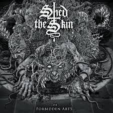 The Forbidden Arts | SHED <b>THE SKIN</b>