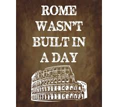rome was not build in a day syskool rome was not build in a day