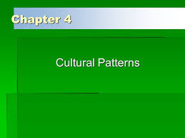 Cultural Patterns Enchanting Chapter 48 Cultural Patterns Ppt Video Online Download