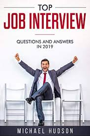 Last Interview Questions Top Job Interview Questions And Answers 2019 The Last Guide You Will Need Before Nailing Your Dream Job Latest Tips And Techniques Working In 2019