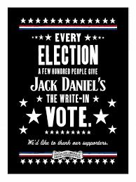 jack daniel s tennessee whiskey jack daniel s the write in vote jack daniel s tennessee whiskey jack daniel s the write in vote print ad by arnold worldwide boston