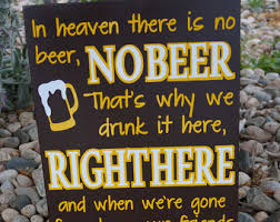 Beer Song- Wyoming Cowboys- Man Cave Decor- In Heaven No Beer- Gift