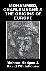 mohammed charlemagne and the origins of europe the pirenne mohammed charlemagne and the origins of europe the pirenne thesis in the light of archaeology amazon co uk david whitehouse richard hodges