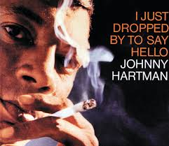 <b>Johnny Hartman: I</b> Just Dropped By To Say Hello - Music on Google ...