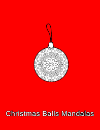 Free interactive exercises to practice online or download as pdf to print. Christmas Balls Mandalas Coloring Book Christmas Ornaments For Kids Adults And Beginners 8 5 X 11 50 Sheets 102 Pages Mckenzie Helen 9781675284414 Amazon Com Books