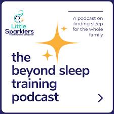 The Beyond Sleep Training podcast