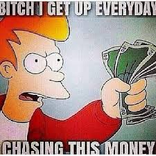 Get Money Quotes Mesmerizing Chasing This Money Funny Pictures Quotes Memes Funny Images