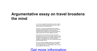 argumentative essay on travel broadens the mind google docs