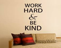 inspirational pictures for office. Work Hard Be Kind Motivational Quotes Wall Sticker DIY Decorative Inspirational Office Quote Custom Colors Vinyl Decal Q174-in Stickers From Home Pictures For O