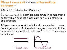 alternating current vs direct current. direct current versus alternating vs p