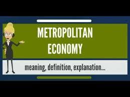 What Is A Metropolitan What Is Metropolitan Economy What Does Metropolitan Economy Mean