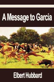a message to garcia by elbert hubbard 62845